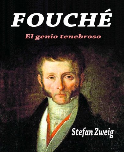 Fouché: El genio tenebroso (Spanish Edition)