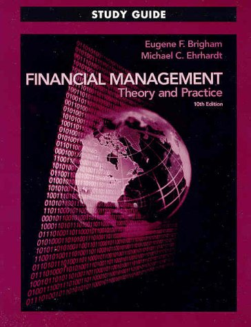 Financial Management: Theory and Practice (Study Guide, 10th Edition)