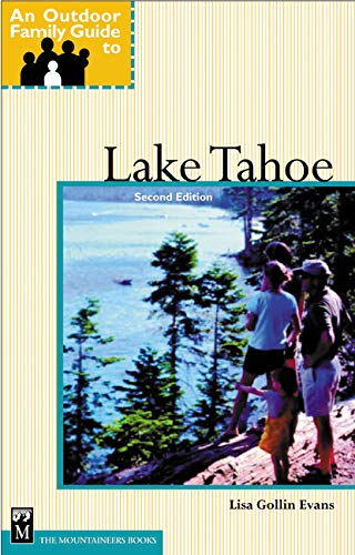 An Outdoor Family Guide to Lake Tahoe (Outdoor Family Guides) - Outdoor Family Guide