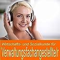 Wirtschafts- und Sozialkunde für Verwaltungsfachangestellte / Verwaltungsfachangestellte Hörbuch von Ben Reichgruen Gesprochen von: Daniel Wandelt