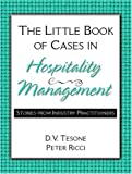 The Little Book of Cases in Hospitality Management, Peter Ricci and Dana V. Tesone, 013118329X