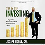 A Beginner's Guide to the Best Investments in Stocks: Step by Step Investing, Volume 1 | Joseph Hogue