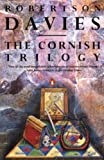 The Cornish Trilogy: The Rebel Angels, What's Bred in the Bone, and The Lyre of Orpheus by Robertson Davies (July 01…