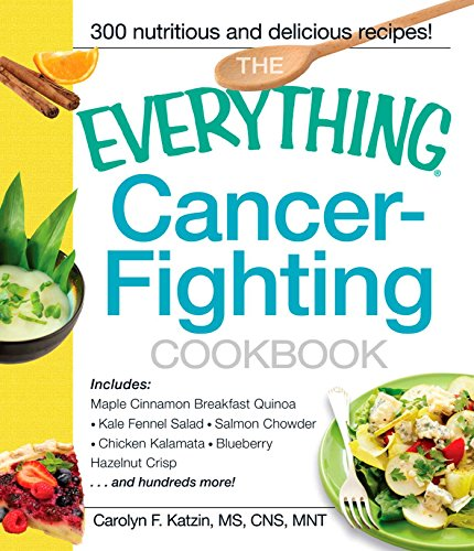The Everything Cancer-Fighting Cookbook (Everything®) by Carolyn F Katzin