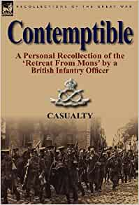 Amazon.com: Contemptible: A Personal Recollection of the 'Retreat from Mons' by a British
