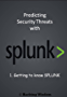 Getting to Know Splunk (Predicting Security Threats with Splunk Book 1) (English Edition)