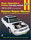 Buick, Oldsmobile & Pontiac Full-size models 1985 thru 2005: Front-wheel drive (Haynes Repair Manuals) by Freund, Ken, Haynes, Max, Stubblefield, Mike(February 1, 2007) Paperback