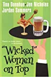 Wicked Women on Top, Tina Donahue and Jen Nicholas, 0758209355