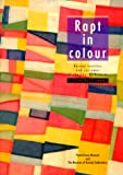 Rapt in Colour, Clare Roberts, 186317074X