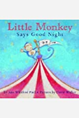 LITTLE MONKEY SAYS GOODNIGHT Hardcover