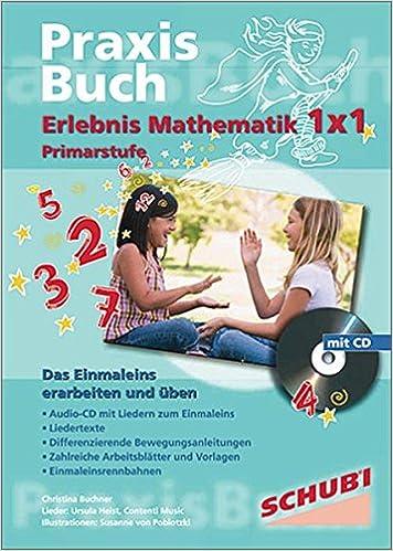 Praxisbuch Erlebnis Mathematik 1 x 1: Erlebnis Mathematik 1x1: Das ...