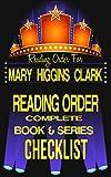 MARY HIGGINS CLARK: SERIES READING ORDER & BOOK CHECKLIST: LIST INCLUDES: STANDALONE TITLES & SERIES LIST ALVIRAH & WILLY, UNDER SUSPICION & MORE! (Greatest ... Reading Order & Checklists Series 10)