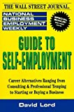 National Business Employment Weekly Guide to Self-Employment