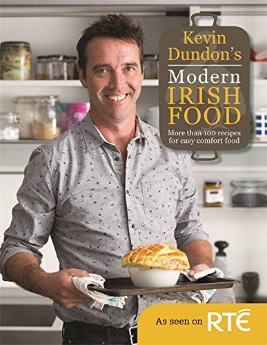 Kevin Dundon's Modern Irish Food by Kevin Dundon