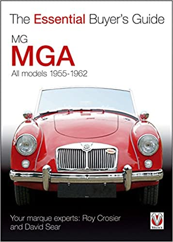 Mg Mga All Models 1955 1962 The Essential Buyer S Guide Roy