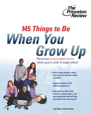 145 Things to Be When You Grow Up (Career Guides)