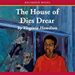 The House of Dies Drear | Virginia Hamilton