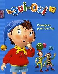 Oui-Oui : Courageux petit Oui-Oui par Enid Blyton