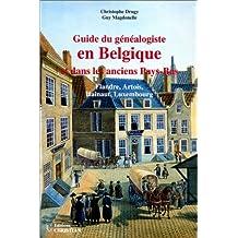 Guide du généalogiste en Belgique et dans les anciens Pays-Bas