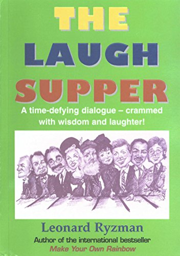 The Laugh Supper: A time-defying dialogue crammed with wisdom and laughter! by [Ryzman, Leonard]