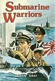 Submarine Warriors, Edwyn Gray, 0891413251
