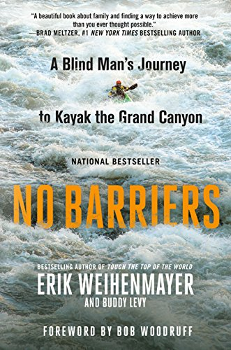 No Barriers: A Blind Man's Journey to Kayak the Grand Canyon -  Erik Weihenmayer, Paperback