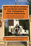 Unto the Seven Angels of the Seven Nations, the Honorable Native Americans, Stephen Maxwell, 1490579206