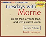 img - for Tuesdays with Morrie: an old man, a young man, and life's greatest lesson by Mitch Albom (2002-10-08) book / textbook / text book