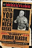 The Legends of Wrestling - Classy Freddie Blassie : Listen, You Pencil Neck Geeks