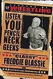 The Legends of Wrestling - Classy Freddie Blassie : Listen, You Pencil Neck Geeks