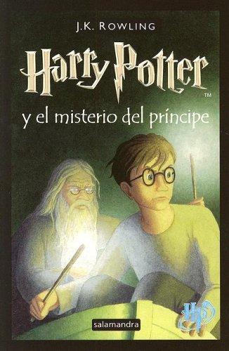 6: Harry Potter y el misterio del principe / Harry Potter and the Half-Blood Prince (Spanish Edition)