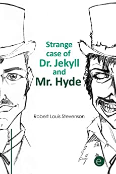 """a literary analysis of dr jekyll and mr hyde by stevenson - dr jekyll and mr hyde stevenson's """"the strange case of dr jekyll and mr hyde"""" was  robert louis stevenson, novella, literary analysis] strong essays."""