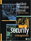Accident Prevention Manual for Business and Industry : Security Management, Lack, Richard W., 087912198X