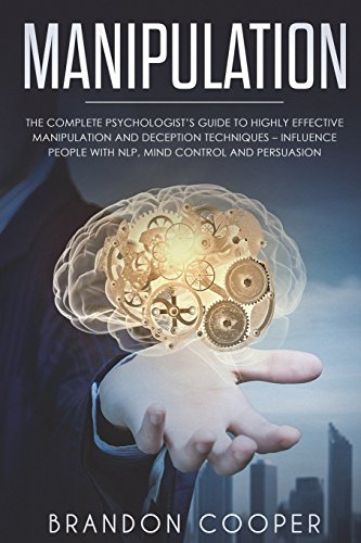 Pdf Spirituality Manipulation: The Complete Psychologist's Guide to Highly Effective Manipulation and Deception Techniques – Influence People with NLP, Mind Control ... SKILLS,SMALL TALK)