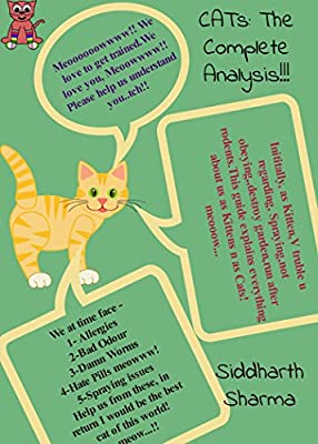 Cats : The Complete Analysis: Understanding Cats Spraying, Grooming, Allergies, Behavior & much more