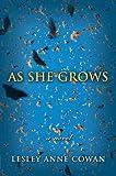 As She Grows, Lesley Anne Cowan, 0143013289