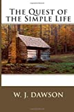 The Quest of the Simple Life, W. J. Dawson, 1494728621