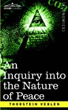 An Inquiry into the Nature of Peace, and, Thorstein Veblen, 1596057084