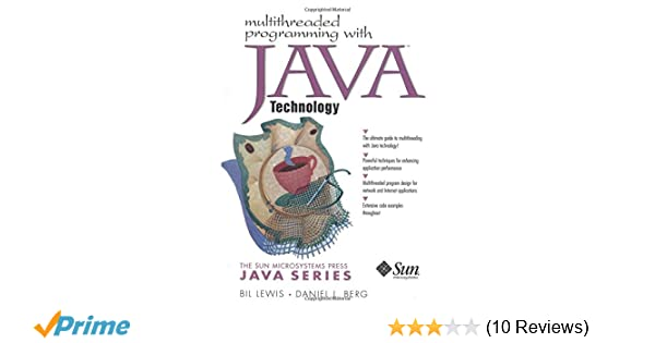 Multithreaded Programming with Java Technology: Bil Lewis