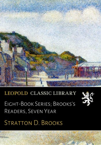 Eight-Book Series; Brooks's Readers, Seven Year PDF