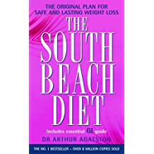 The South Beach Diet: A Doctor's Plan for Fast and Lasting Weight Loss