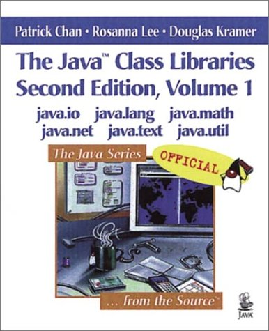 The Java Class Libraries, Volume 1: java.io, java.lang, java.math, java.net, java.text, java.util (2nd Edition) by Addison-Wesley
