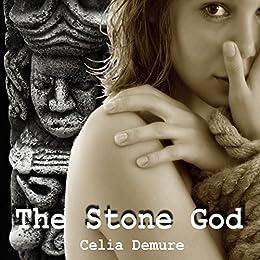 The Stone God by [Demure, Celia]