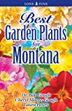 Best Garden Plants for Montana, Robert E. Gough and Laura Peters, 155105518X