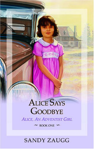 Download Alice Says Goodbye (Alice, an Adventist Girl) PDF