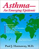 Asthma - An Emerging Epidemic, Paul J. Hannaway, 0962179914