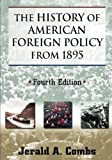 The History of American Foreign Policy from 1895 4th Edition