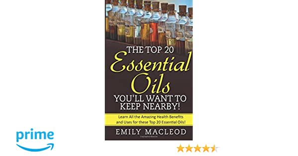 Essential Oils The Top 20 Essential Oils You Ll Want To Keep Nearby