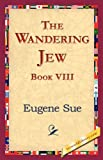 The Wandering Jew, Book VIII, Eugene Sue, 1421823772