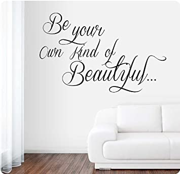 36 Be Your Own Kind Of Beautiful Wall Decal Sticker Art Home Décor Amazon Com